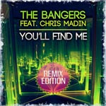 THE BANGERS feat. CHRIS MADIN - You'll find me (Remix Edition)
