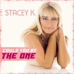 STACEY K. - Could you be the one