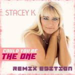 STACEY K. - Could you be the one (Remix Edition)